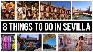 🇪🇸 8 THINGS TO DO IN SEVILLA - SPAIN💃 Sevilla Travel Guide