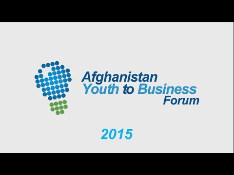 Afghanistan Youth to Business Forum 2015 Opening Video