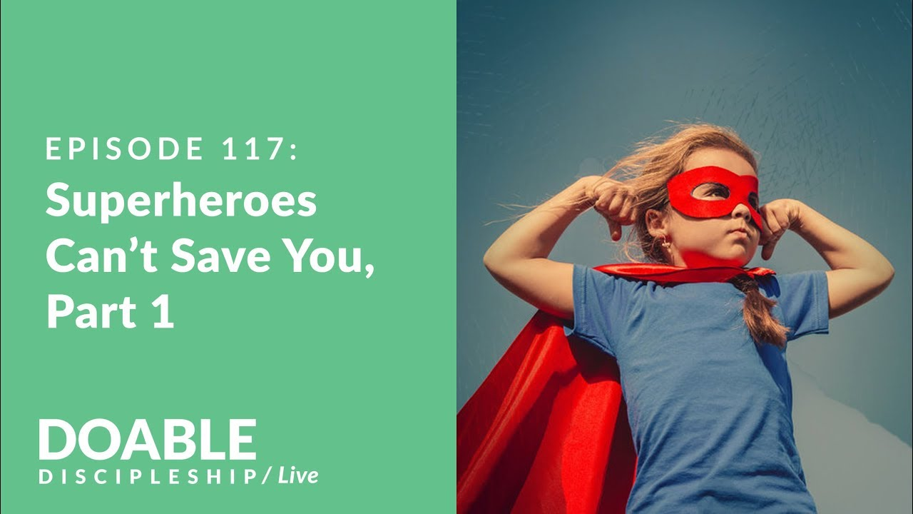 E117 Superheroes Can't Save You, part 1 - Live Event