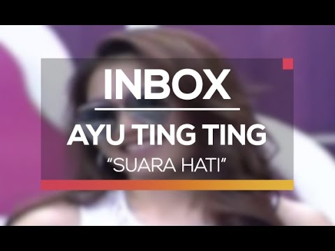 Ayu Ting Ting - Suara Hati (Live On Inbox)