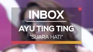 Ayu Ting Ting - Suara Hati (Live on Inbox)
