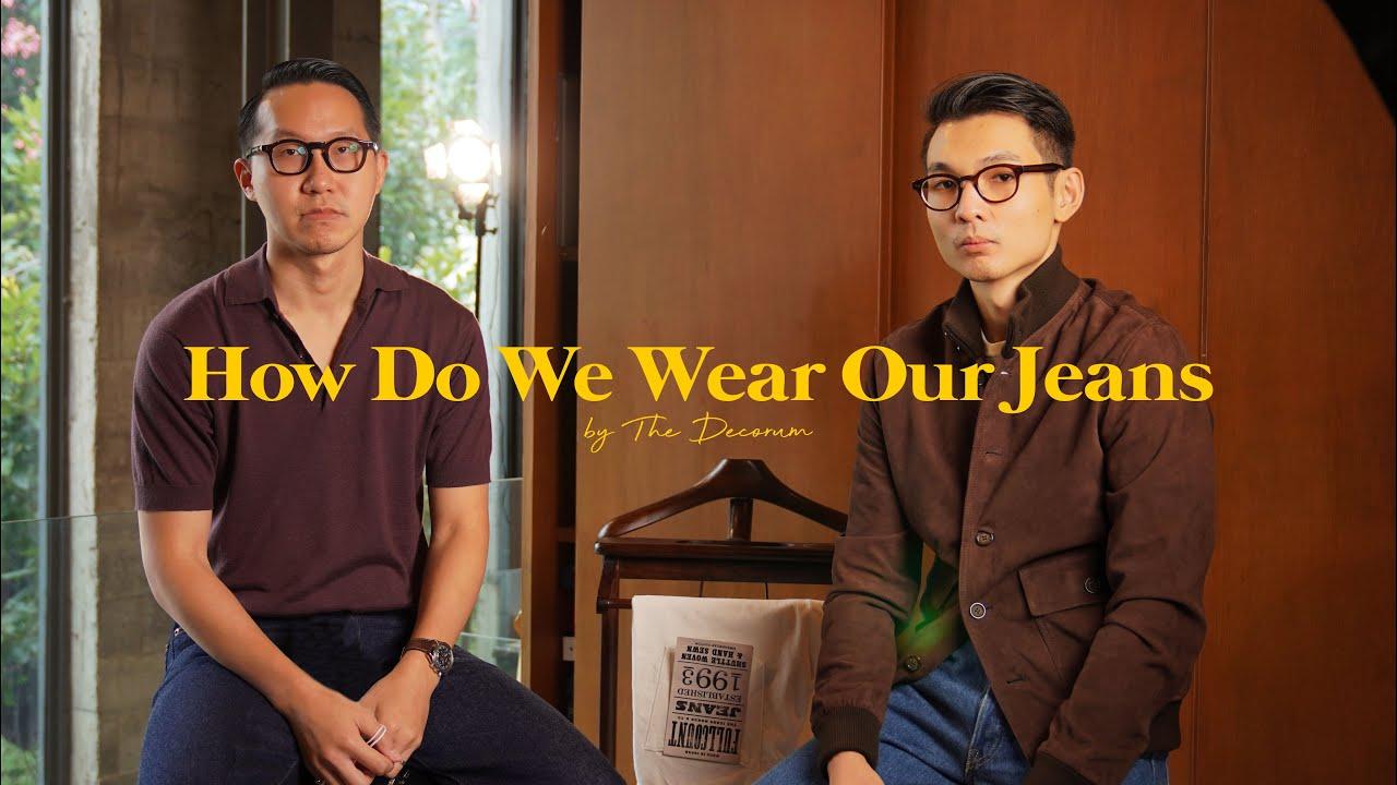 How Do We Wear Our Jeans : แนะนำการใส่ยีนส์ (Eng Sub)
