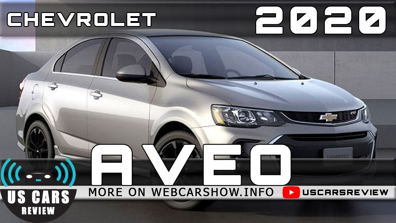 2020 Chevrolet Aveo Review Release Date Specs Prices Youtube