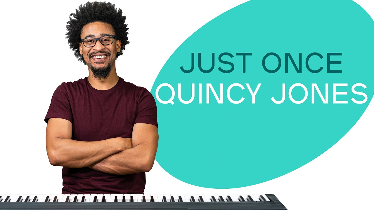 How to play 'JUST ONCE' by Quincy Jones on the piano -- Playground Sessions