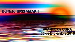 Edificio BRISAMAR I - Avance de Obra 06 de Diciembre 2016