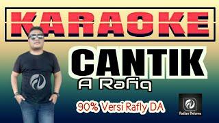Cantik KARAOKE A Rafiq Versi Rafly DA