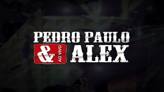 DIA 03 DE OUTUBRO - PEDRO PAULO E ALEX - LOANDA-PR
