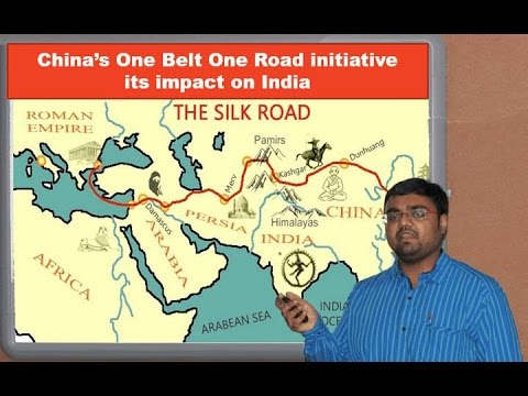 IR2-P1: (GS2) China's Silk Road One Belt One Road Initiative & its impact on India