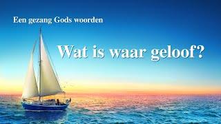 Dutch Christian Song 'Wat is waar geloof?' | Officiële muziek video