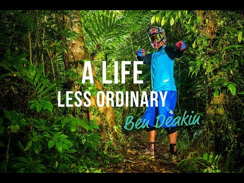 A Life Less Ordinary  Ben Deakin