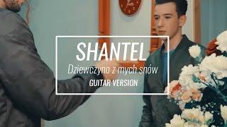 ShanteL - Dziewczyno z mych snów (Guitar version)