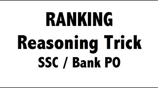 Ranking - Reasoning tricks concepts shortcuts for SSC CGL | BANK PO | SBI PO | SSC CHSL