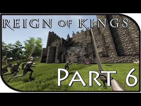 "Reign of Kings Gameplay Part 6 - ""BATTLE FOR THE CASTLE"""