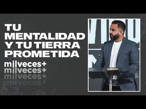 Pastor Otoniel Font - Tu Mentalidad y tu Tierra Prometida