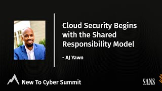 Cloud Security Begins with the Shared Responsibility Model - SANS New to Cyber Summit