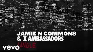 X Ambassadors, Jamie N Commons - Jungle ( Audio)