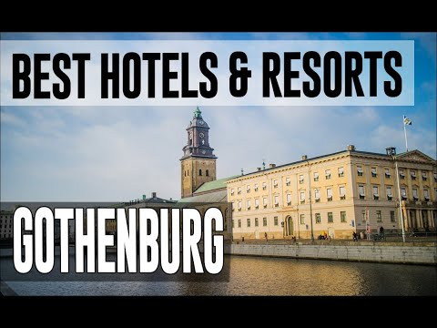 Best Hotels And Resorts In Gothenburg, Sweden
