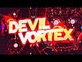 DEVIL VORTEX 100 COMPLETE EXTREME DEMON By Rustam Verified By ToshDeluxe On Stream mp3