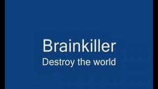 Brainkiller - Destroy the world