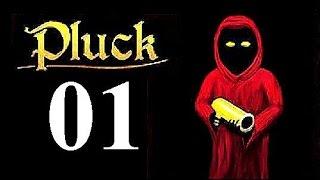 Pluck - Part 1 Let