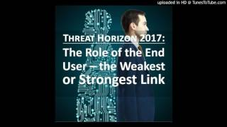 The Role of the End User - the Weakest or Strongest Link