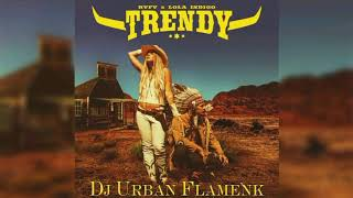 RVFV, Lola Indigo - Trendy Remix Dj Urban Flamenk