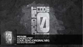 Loaded Fist - Code Zero (Original Mix)