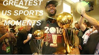 Greatest Us Sports Moments (2010 2018) *updated*