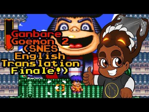 D-Money107 Plays: Ganbare Goemon 2 (SNES Eng. Translation Finale!)