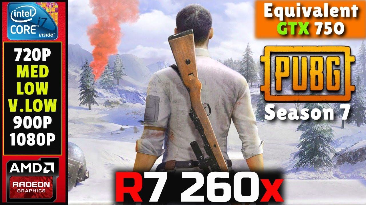 Pubg Season 7 | Amd Radeon R7 260x\Gtx 750 | I7 860 | 10gb Ram | Benchmark