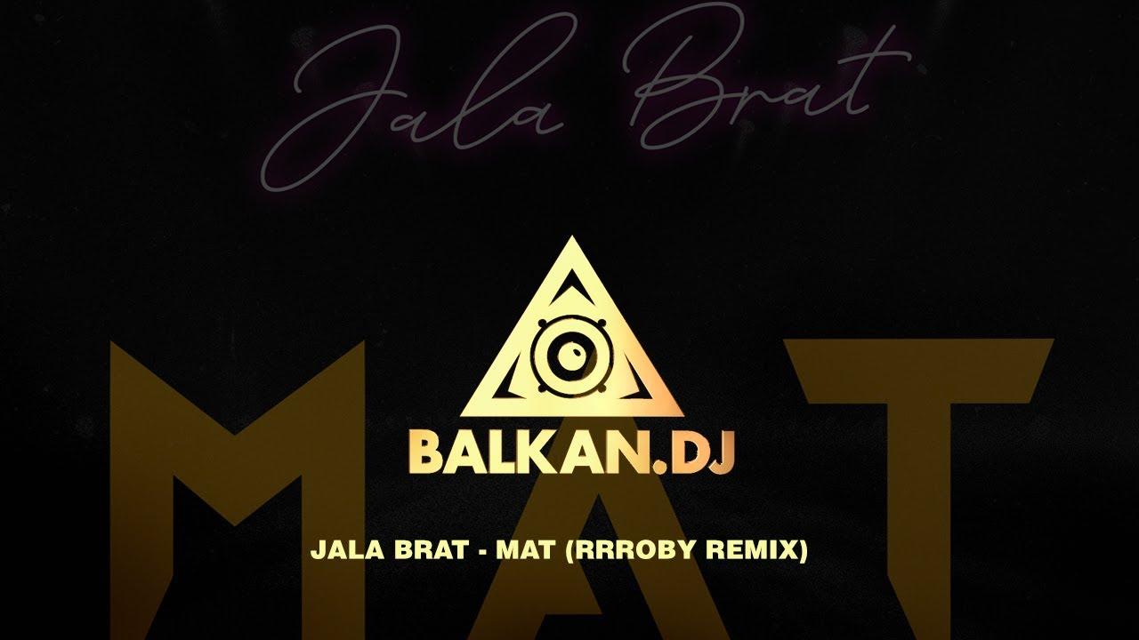 Download Jala Brat - Mat (Rrroby Remix)