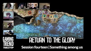 Return to the Glory Session 14: Something Among Us
