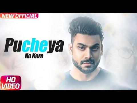 Pucheya Na Karo (Full Song) | Sammy Singh | Jaani | B Praak | Latest Punjabi Song 2017
