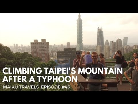 CLIMBING TAIPEI MOUNTAIN AFTER A TYPHOON