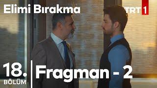 Elimi Bırakma 18. Bölüm 2. Fragman