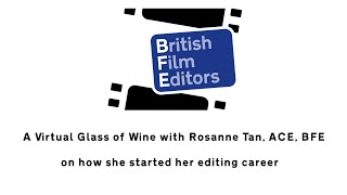 Rosanne Tan, ACE, BFE on how she started her editing career