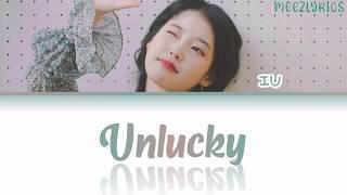 IU (아이유) - Unlucky Lyrics (Han/Rom/Indo) | Terjemahan Lirik Indonesia