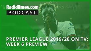Premier League 2019/20 On Tv: Week 6 Preview