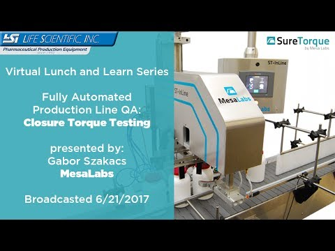 Life Scientific Lunch & Learn Series - Mesa Labs Automatic Torque Testing