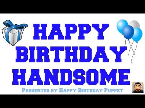 happy-birthday-handsome---best-happy-birthday-song-ever