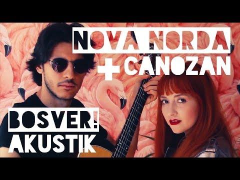 Nova Norda & Canozan - Boşver! (Akustik)