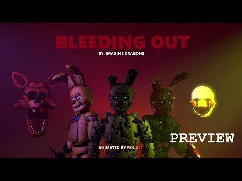 (FNAF/SFM) Bleeding Out - Imagine Dragons - Roux36 Animations (PREVIEW)