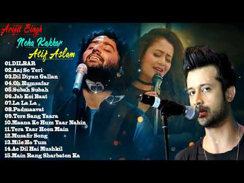 The Best Of Arijit Singh & Neha Kakkar Songs & Atif Aslam 2018 - Romantic Hindi Songs 2018 | Jukebox