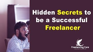 Career Guidelines : Hidden secrets to be a successful freelancer! (Bangla)