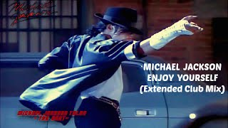 Michael Jackson - Enjoy Yourself (Extended Club Mix) [HQ-HD]