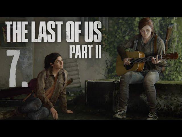 The Last of Us Part II (HUN) Végigjátszás 7. rész | Magyar Felirattal | PS4 Slim HD