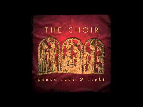 Peace, Love & Light by The Choir