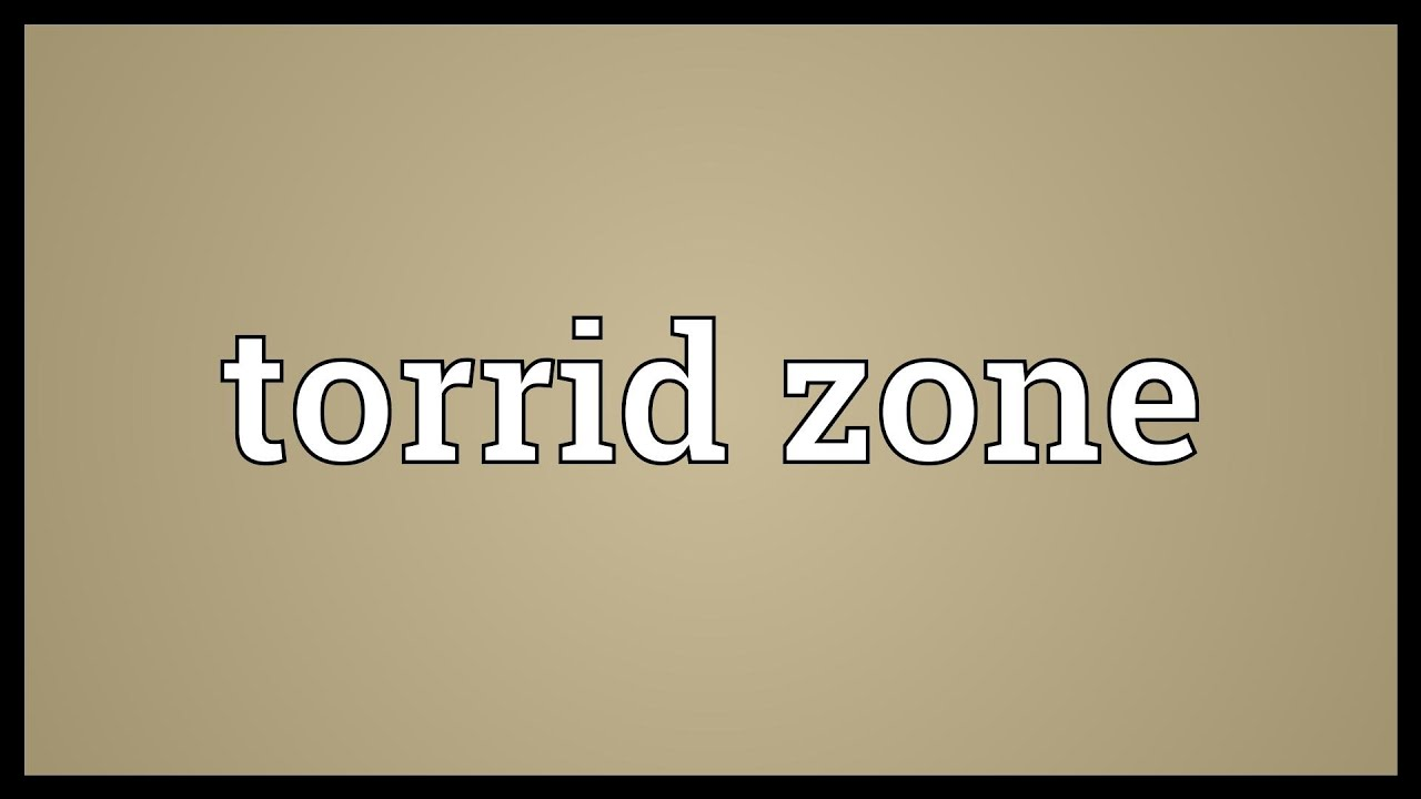 Torrid meaning