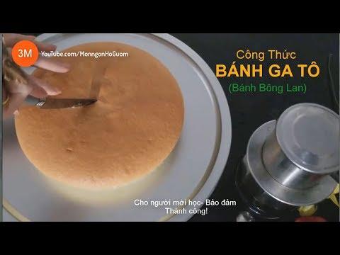 Cách làm Bánh GA TÔ (Bông Lan) cho người mới học. Bảo đảm thành công  MonngonHoGuom