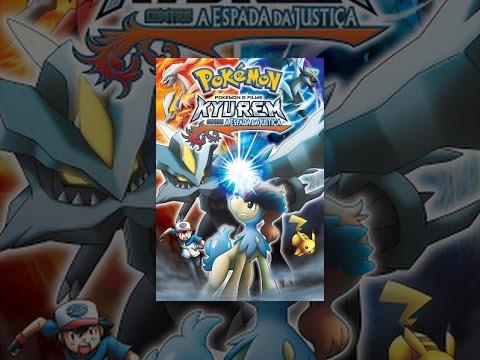 Pokémon. o Filme. Kyurem contra a Espada da Justiça Dublado